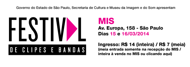 MIS - Av. Europa, 158 - São Paulo - Dias 15 e 16/03/2014 Ingresso: R$ 14 (inteira) / R$ 7 (meia) (meia entrada somente na recepção do MIS / inteira à venda no MIS ou clicando aqui)